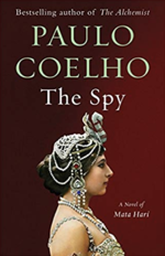 Paulo Coelho — The Spy: A Novel of Mata Hari